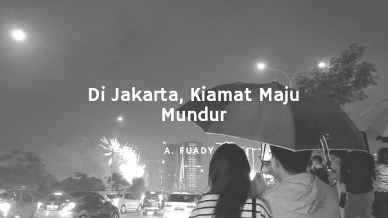 Di Jakarta, Kiamat Maju Mundur